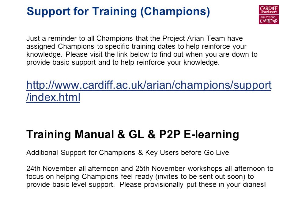 Support for Training (Champions) Just a reminder to all Champions that the Project Arian Team have assigned Champions to specific training dates to help reinforce your knowledge.