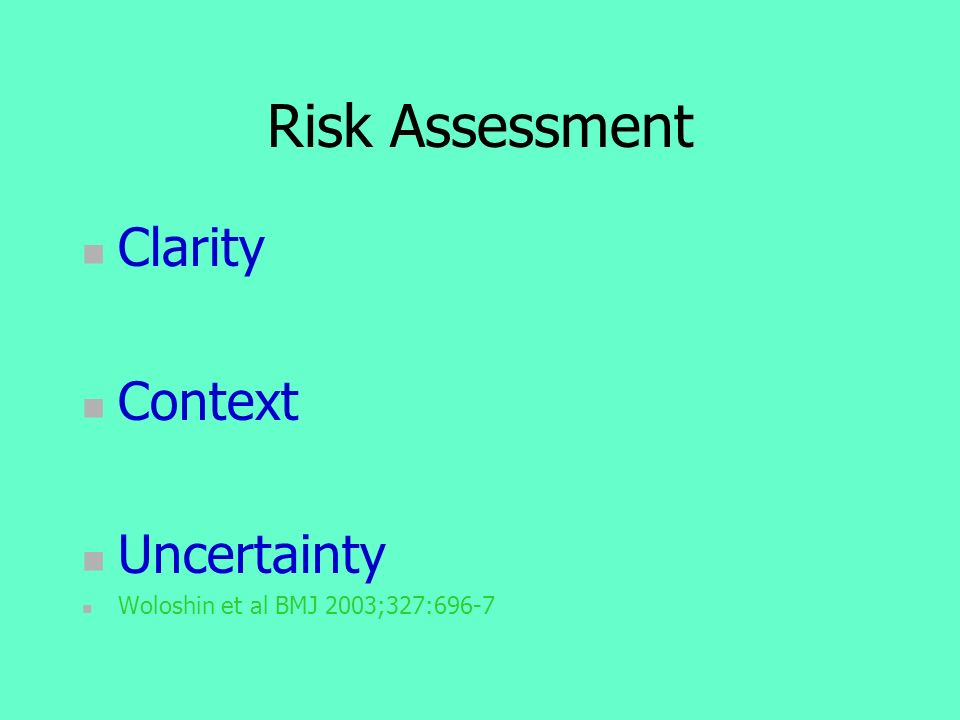 Elements of risk and selected sources Clarity about the risk What risk is being discussed.