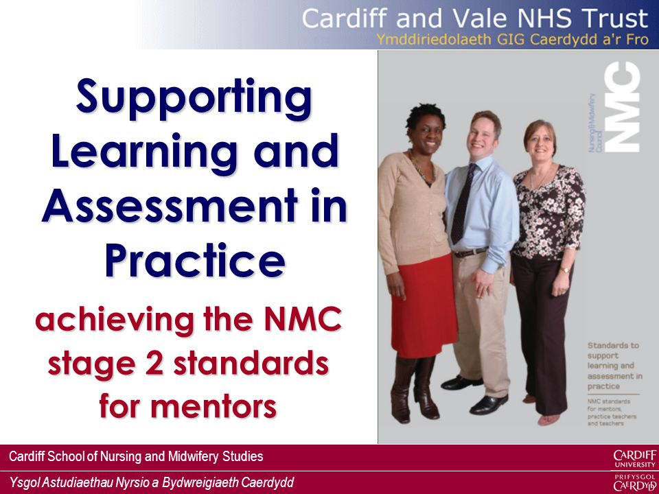 Cardiff School of Nursing and Midwifery Studies Ysgol Astudiaethau Nyrsio a Bydwreigiaeth Caerdydd 1 achieving the NMC stage 2 standards for mentors S