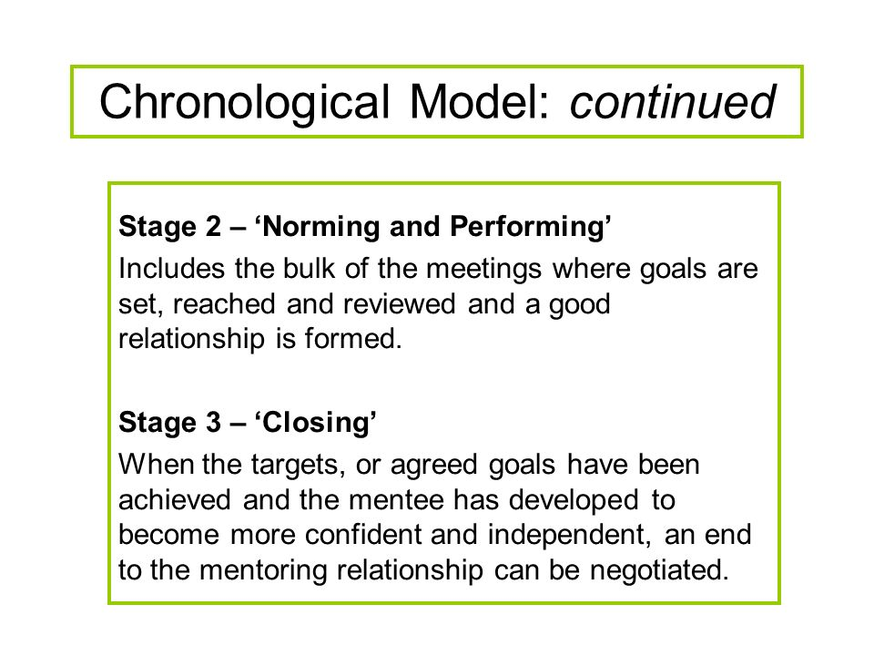 Stage 2 – Norming and Performing Includes the bulk of the meetings where goals are set, reached and reviewed and a good relationship is formed.