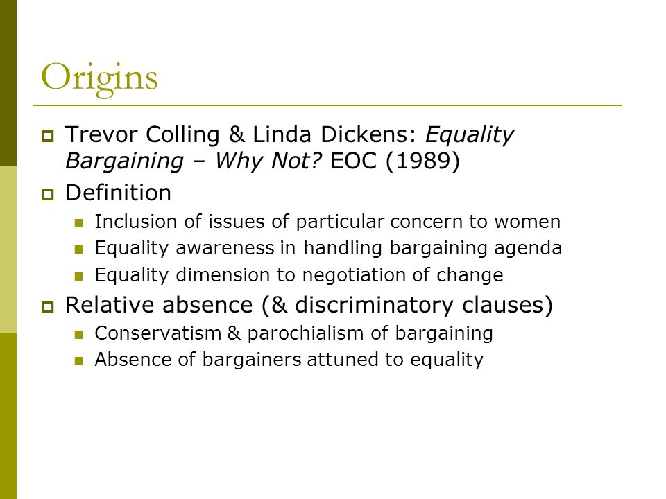 Origins Trevor Colling & Linda Dickens: Equality Bargaining – Why Not.