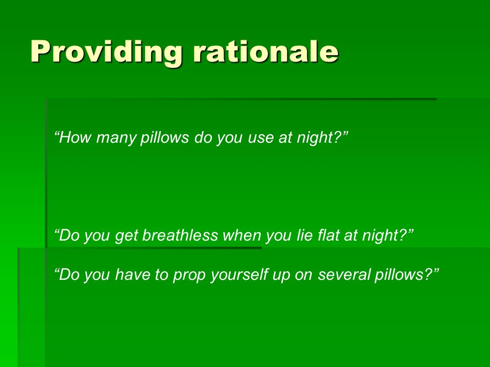 Providing rationale How many pillows do you use at night.