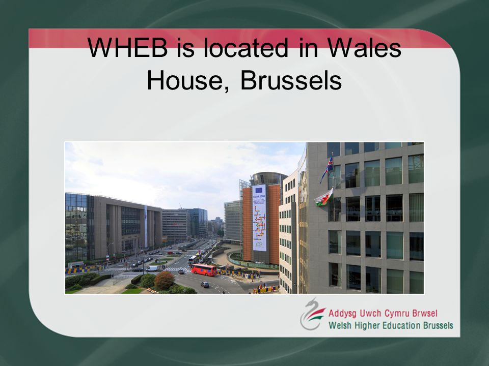 WHEB is located in Wales House, Brussels
