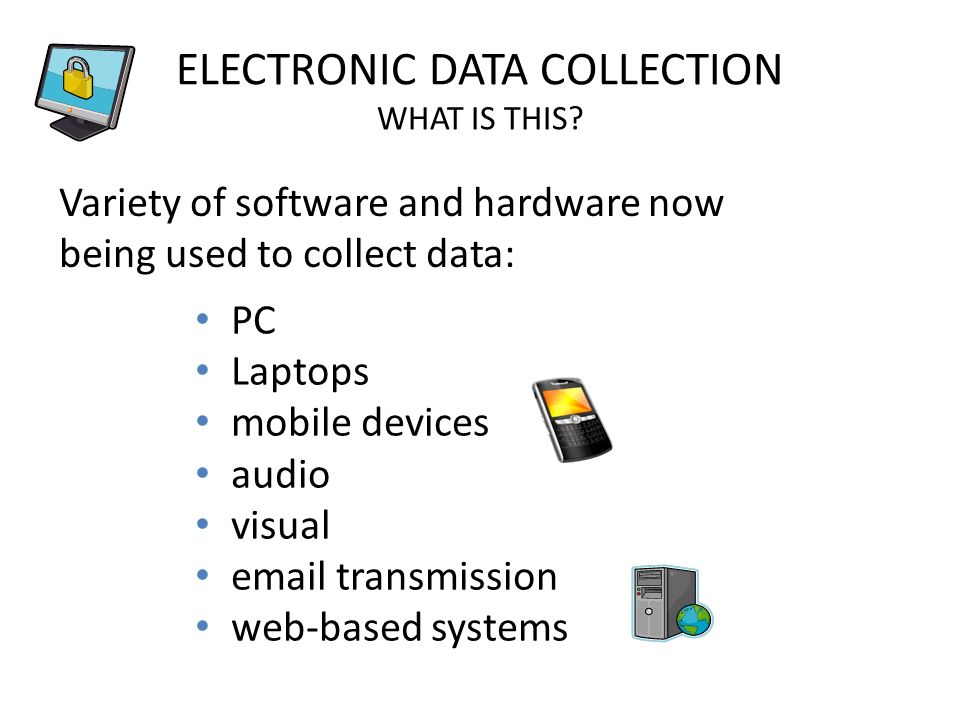 ELECTRONIC DATA COLLECTION WHAT IS THIS.