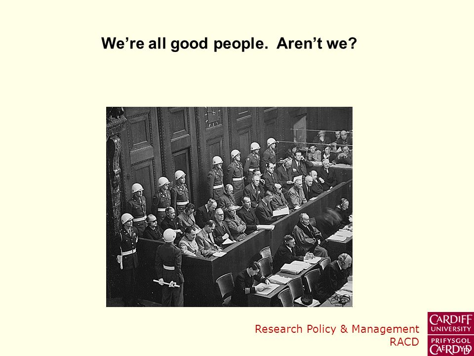 Research Policy & Management RACD Were all good people. Arent we