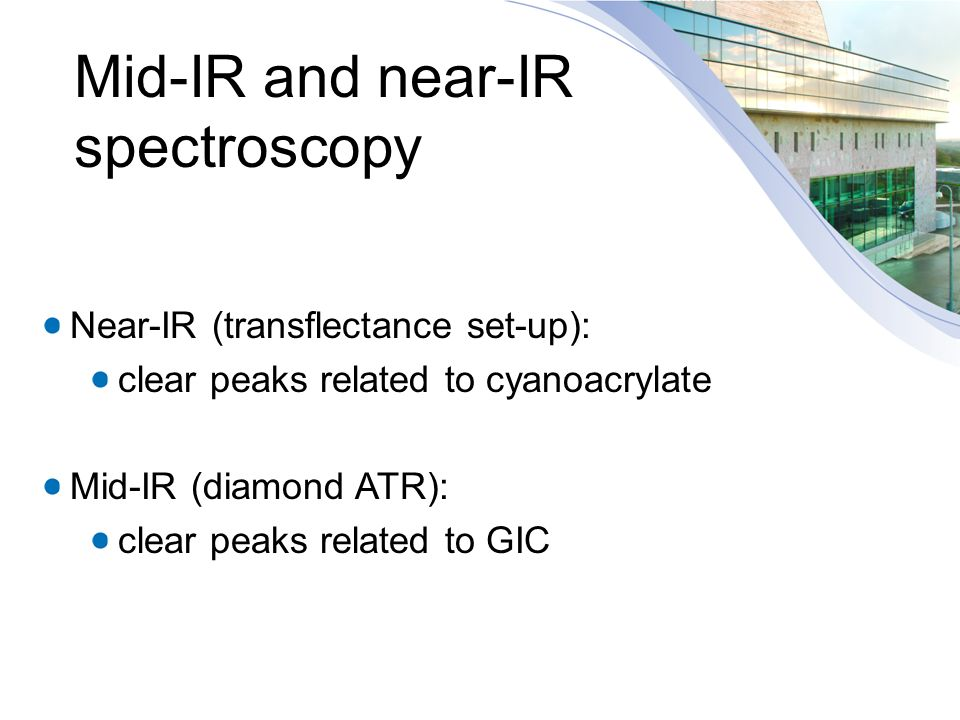 Near-IR (transflectance set-up): clear peaks related to cyanoacrylate Mid-IR (diamond ATR): clear peaks related to GIC Mid-IR and near-IR spectroscopy