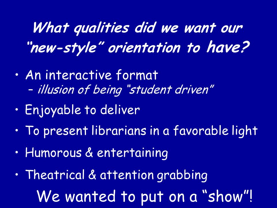 What qualities did we want our new-style orientation to have.