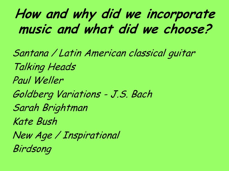 How and why did we incorporate music and what did we choose.