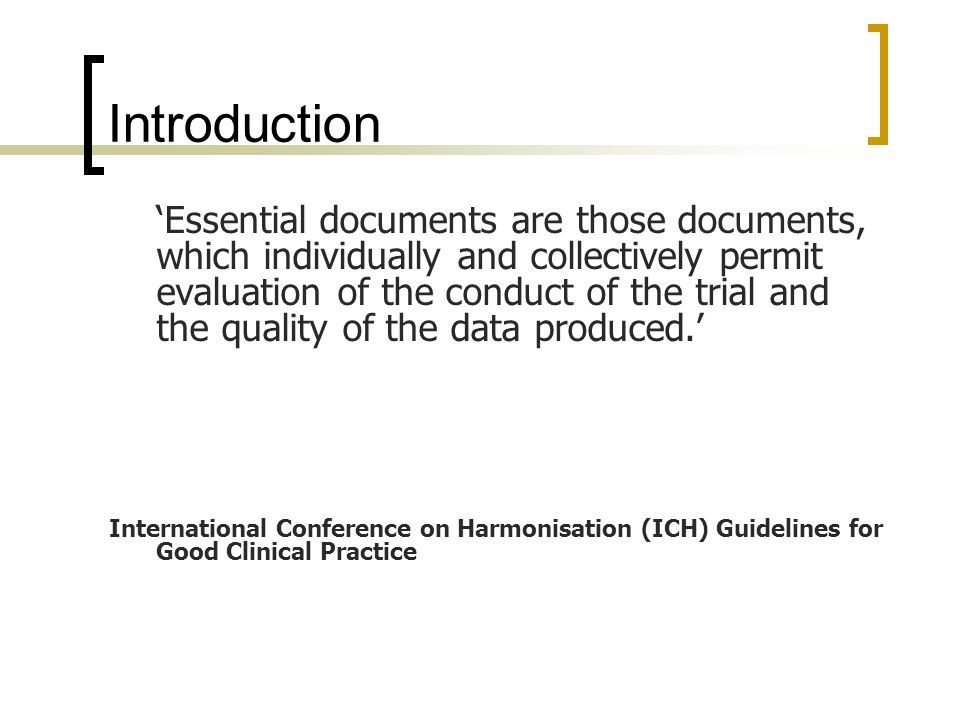 Introduction Essential documents are those documents, which individually and collectively permit evaluation of the conduct of the trial and the qualit