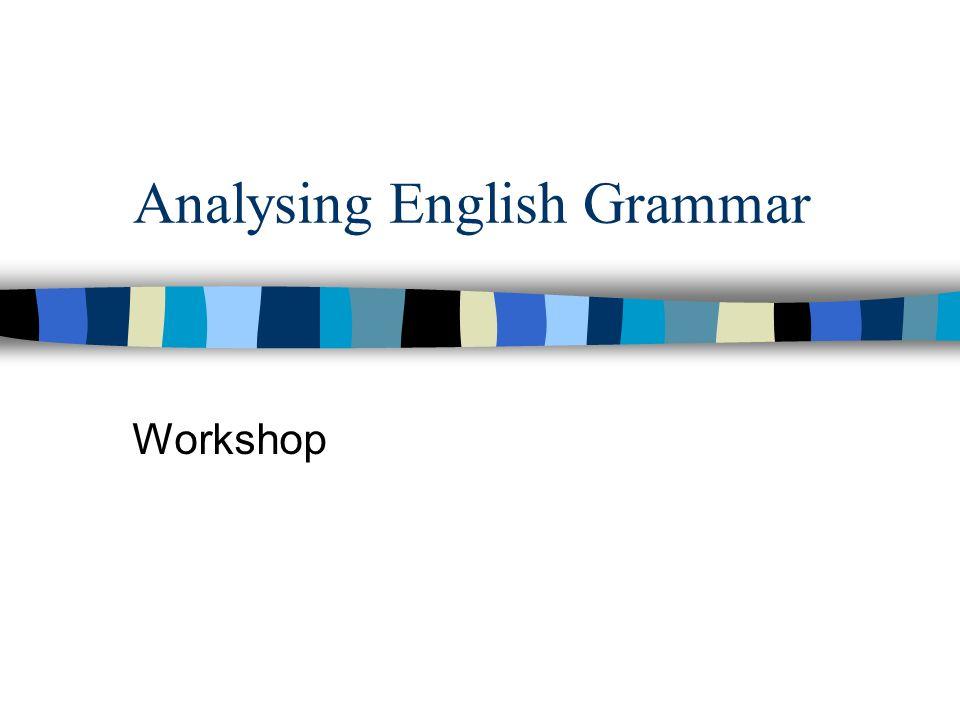 Analysing English Grammar Workshop