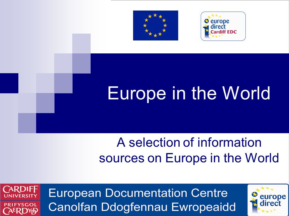 Europe in the World A selection of information sources on Europe in the World