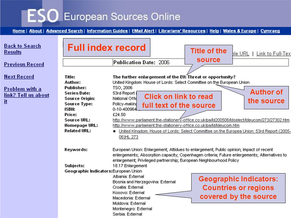 Europe in the World: Information sources © Ian Thomson, May 2009 Show image of full recod of HoL report (although shorten abstract to allow showing of source url (and maybe also geographic indicator) Full index record Title of the source Author of the source Click on link to read full text of the source Geographic Indicators: Countries or regions covered by the source