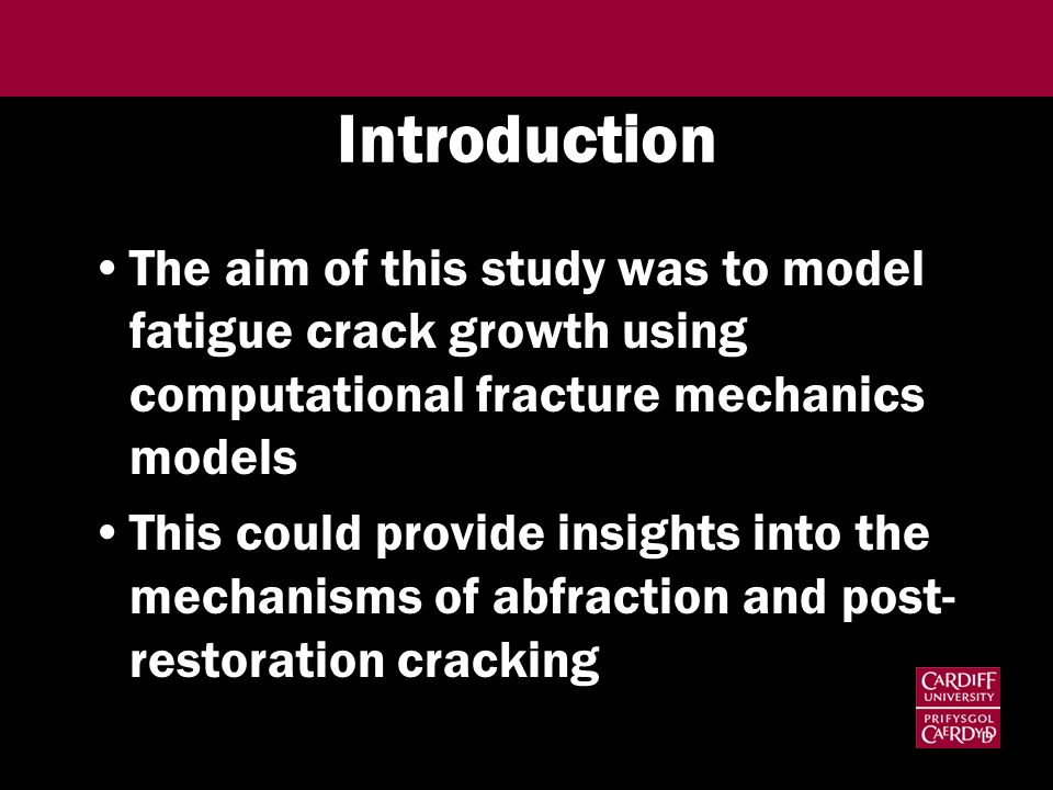 Introduction The aim of this study was to model fatigue crack growth using computational fracture mechanics models This could provide insights into th