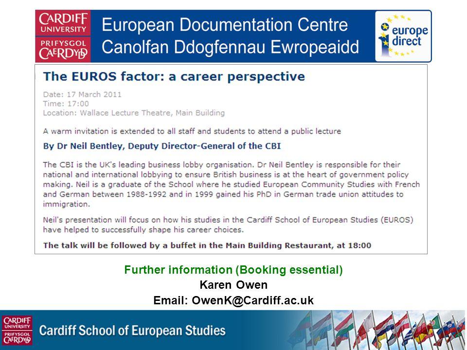 Further information (Booking essential) Karen Owen Email: OwenK@Cardiff.ac.uk