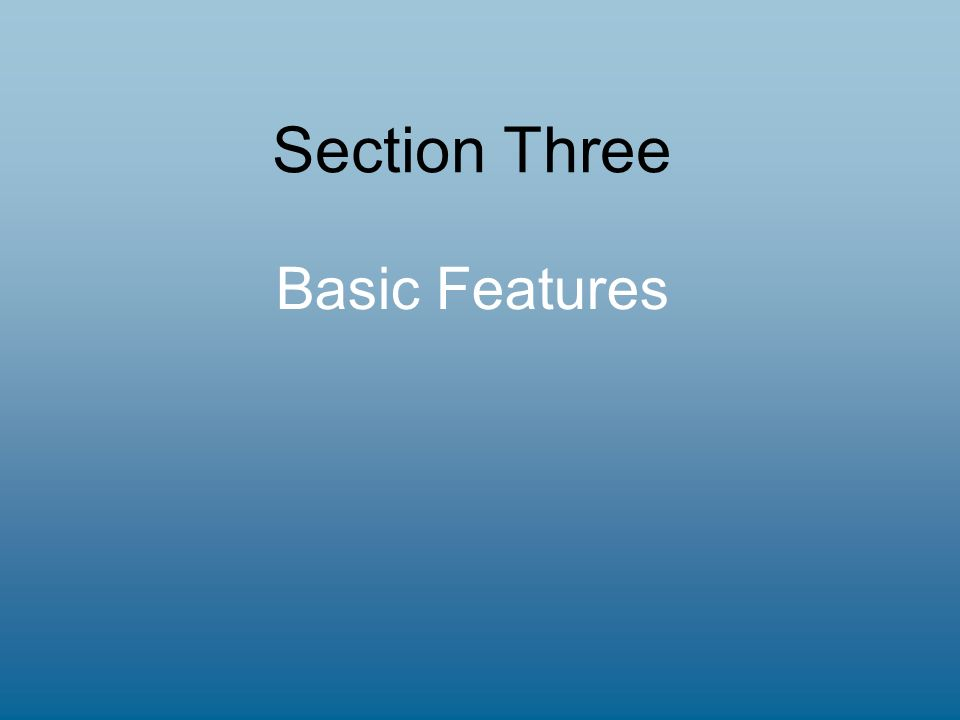 Section Three Basic Features