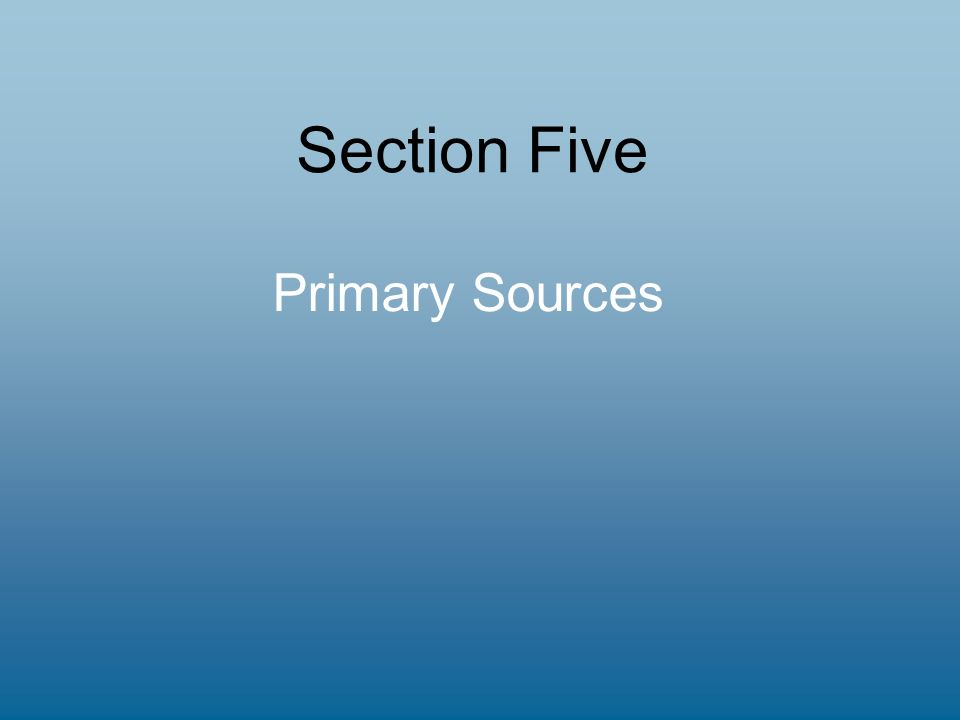 Section Five Primary Sources