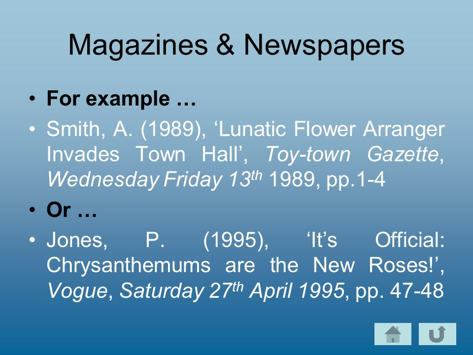 Magazines & Newspapers For example … Smith, A.