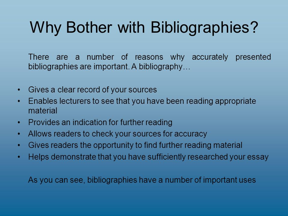 Why Bother with Bibliographies.