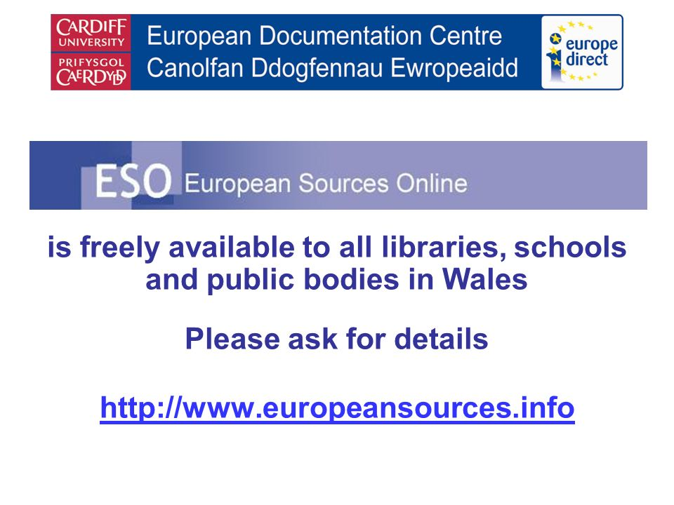 is freely available to all libraries, schools and public bodies in Wales Please ask for details http://www.europeansources.info