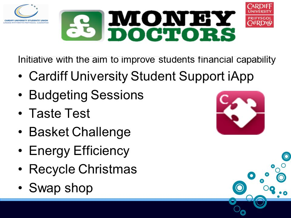 Initiative with the aim to improve students financial capability Cardiff University Student Support iApp Budgeting Sessions Taste Test Basket Challenge Energy Efficiency Recycle Christmas Swap shop