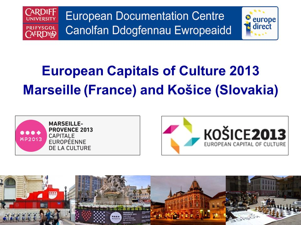European Capitals of Culture 2013 Marseille (France) and Košice (Slovakia)