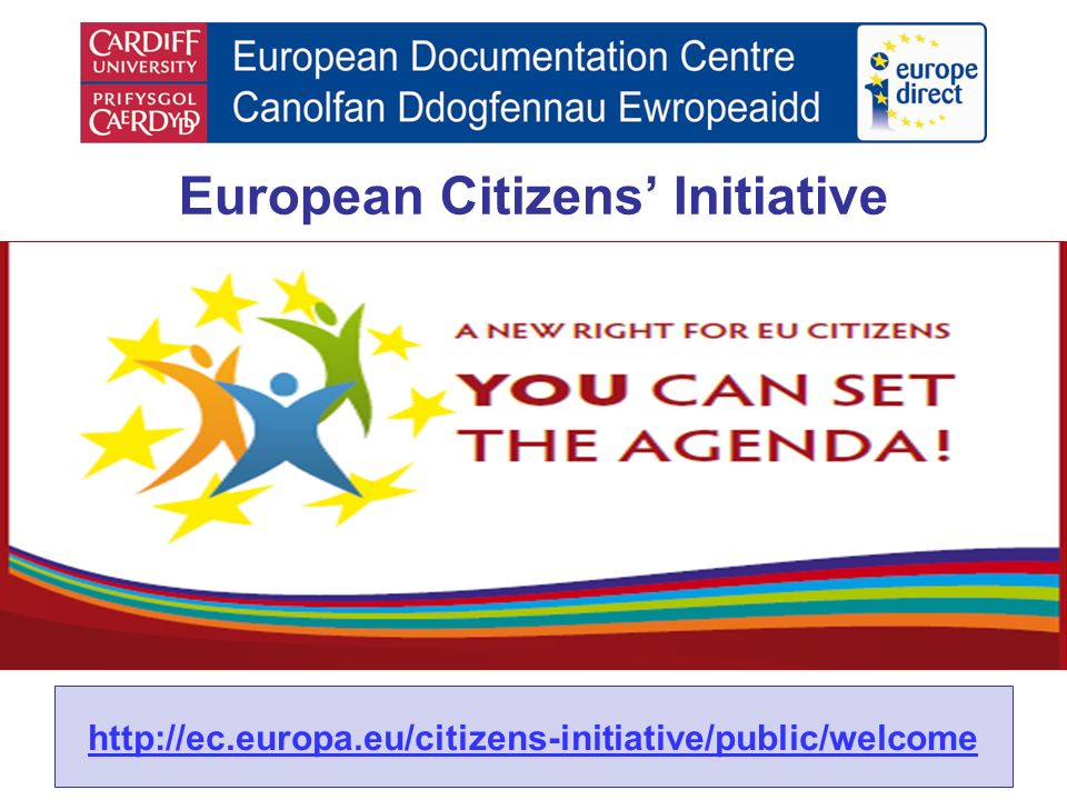 European Citizens Initiative Launched 1 April 2012 http://ec.europa.eu/citizens-initiative/public/welcome