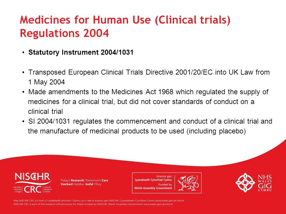 Statutory Instrument 2004/1031 Transposed European Clinical Trials Directive 2001/20/EC into UK Law from 1 May 2004 Made amendments to the Medicines A