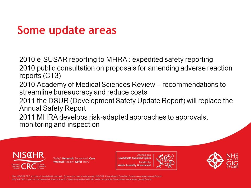 2010 e-SUSAR reporting to MHRA : expedited safety reporting 2010 public consultation on proposals for amending adverse reaction reports (CT3) 2010 Aca