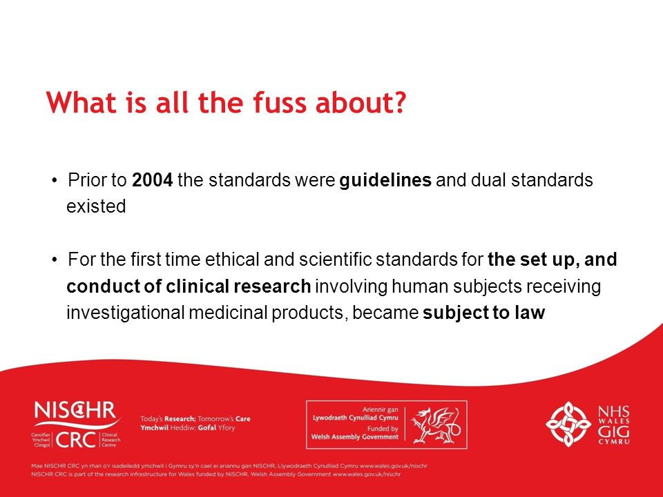 Prior to 2004 the standards were guidelines and dual standards existed For the first time ethical and scientific standards for the set up, and conduct