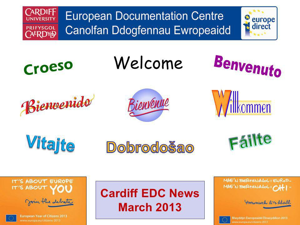 Welcome Croeso Cardiff EDC News March 2013