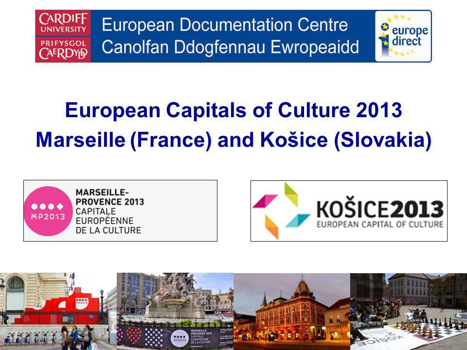 European Capitals of Culture 2013 Marseille (France) and Košice (Slovakia)