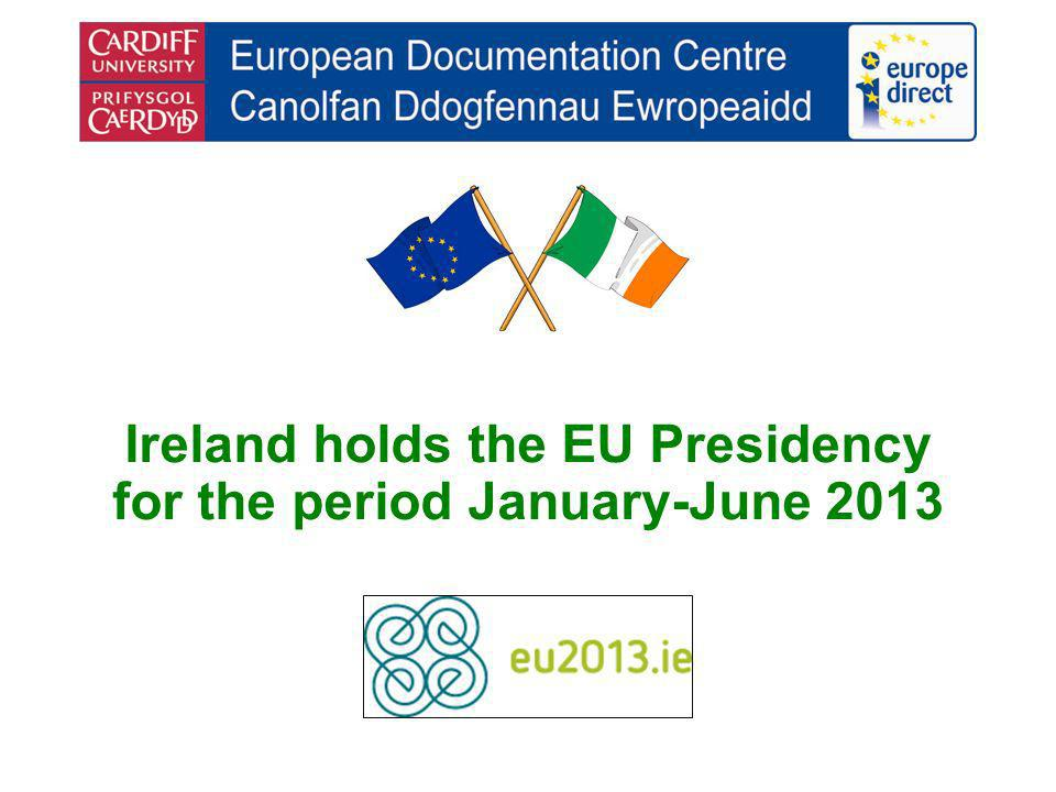 Ireland holds the EU Presidency for the period January-June 2013