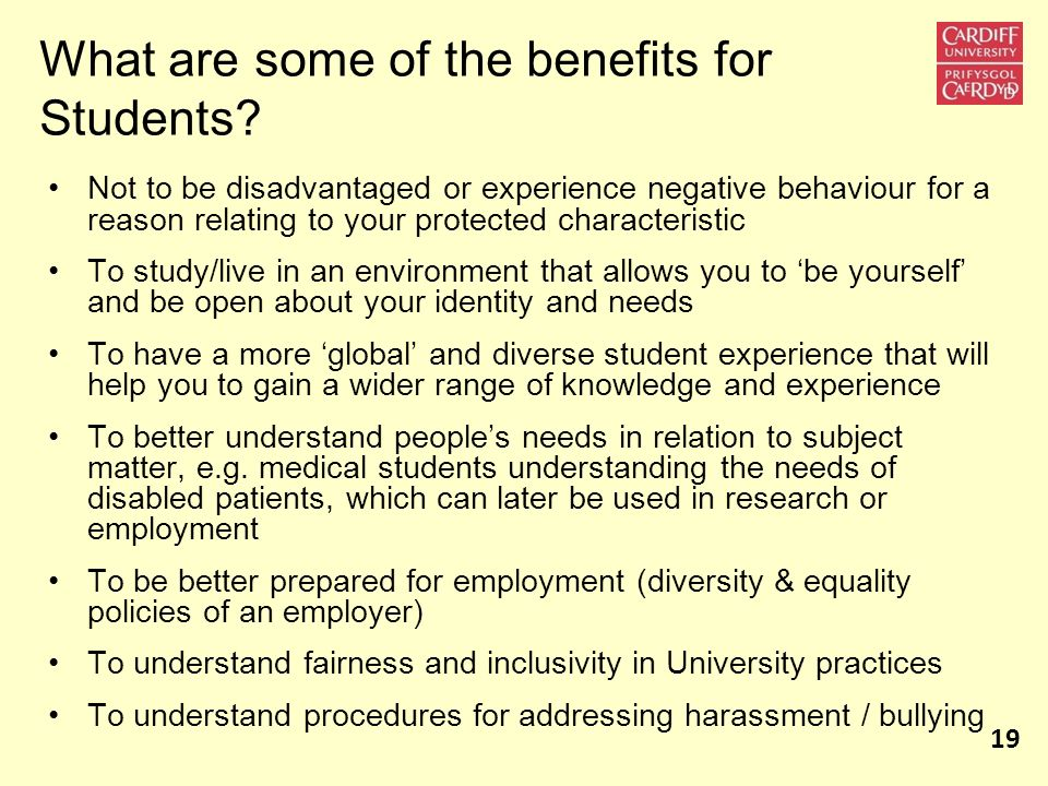 What are some of the benefits for Students? Not to be disadvantaged or experience negative behaviour for a reason relating to your protected character