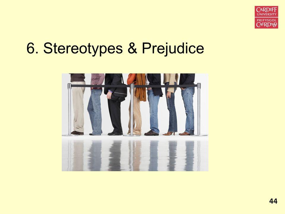 6. Stereotypes & Prejudice 44