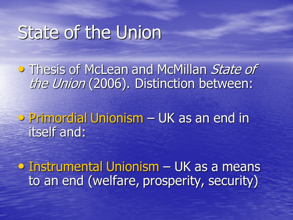 State of the Union Thesis of McLean and McMillan State of the Union (2006).