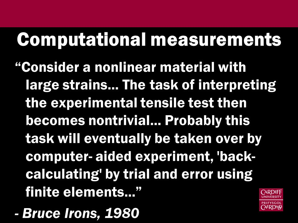 Computational measurements Consider a nonlinear material with large strains... The task of interpreting the experimental tensile test then becomes non