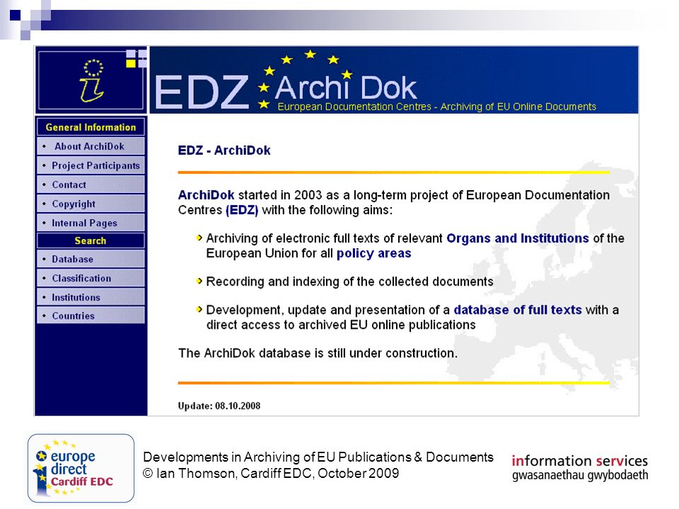Developments in Archiving of EU Publications & Documents © Ian Thomson, Cardiff EDC, October 2009