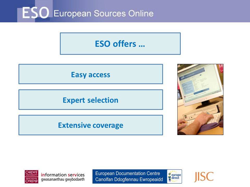 Easy access Expert selection Extensive coverage ESO offers …