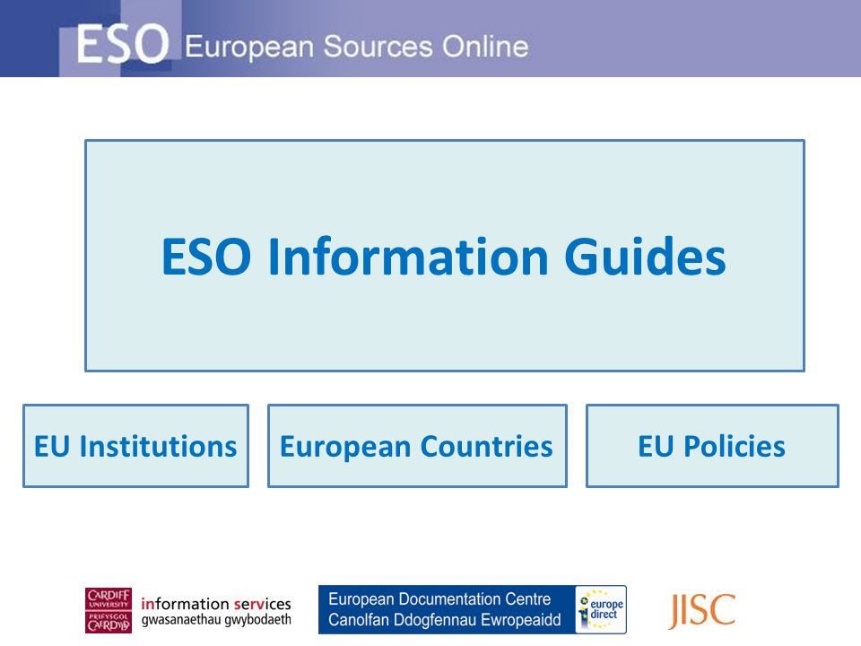 ESO Information Guides EU InstitutionsEU PoliciesEuropean Countries