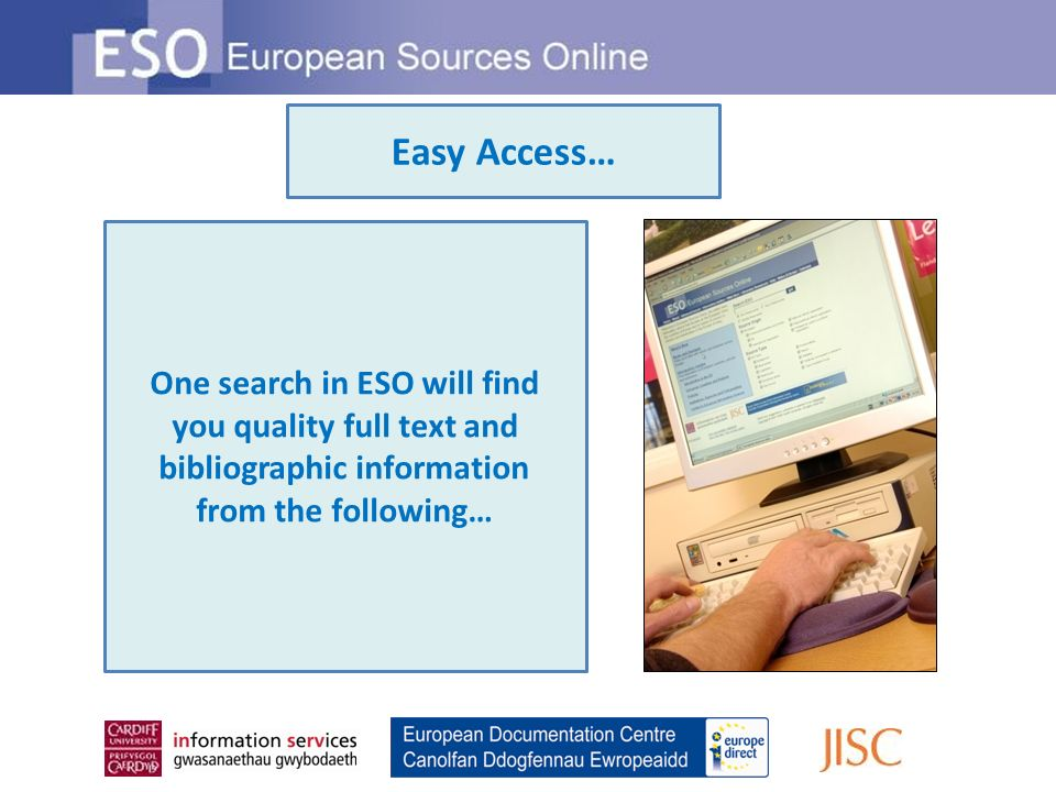 One search in ESO will find you quality full text and bibliographic information from the following… Easy Access…