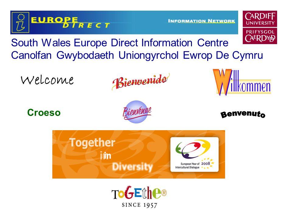 South Wales Europe Direct Information Centre Canolfan Gwybodaeth Uniongyrchol Ewrop De Cymru Welcome Croeso