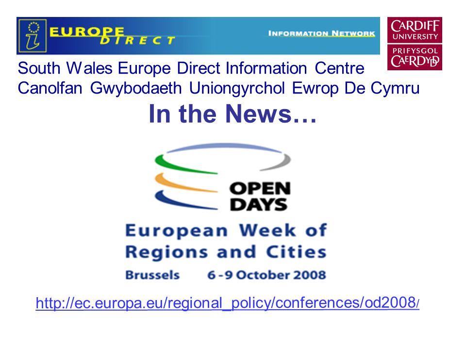 South Wales Europe Direct Information Centre Canolfan Gwybodaeth Uniongyrchol Ewrop De Cymru In the News… http://ec.europa.eu/regional_policy/conferen