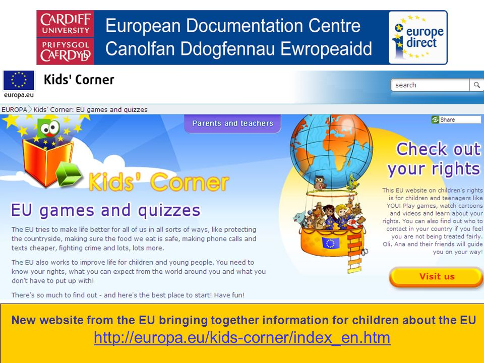 New website from the EU bringing together information for children about the EU http://europa.eu/kids-corner/index_en.htm