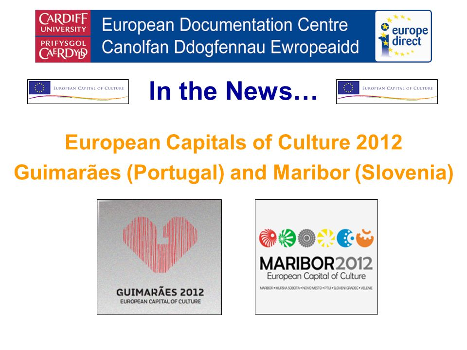 In the News… European Capitals of Culture 2012 Guimarães (Portugal) and Maribor (Slovenia)