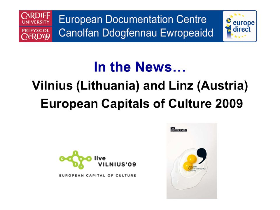 In the News… Vilnius (Lithuania) and Linz (Austria) European Capitals of Culture 2009