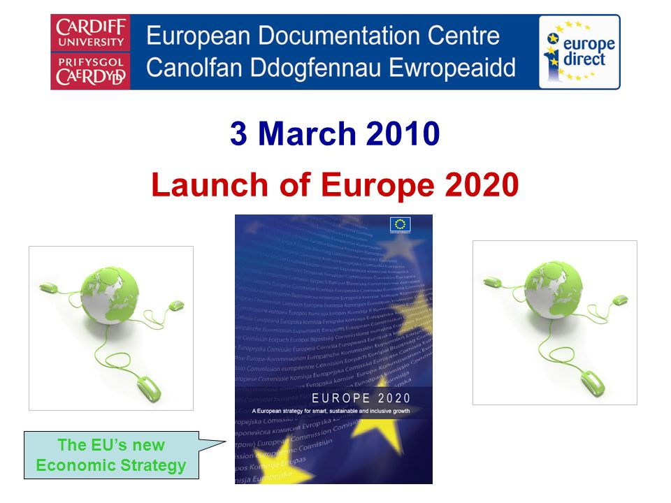 3 March 2010 Launch of Europe 2020 The EUs new Economic Strategy