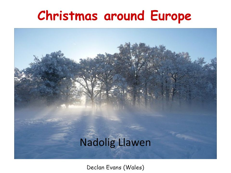 Nadolig Llawen Christmas around Europe Declan Evans (Wales)