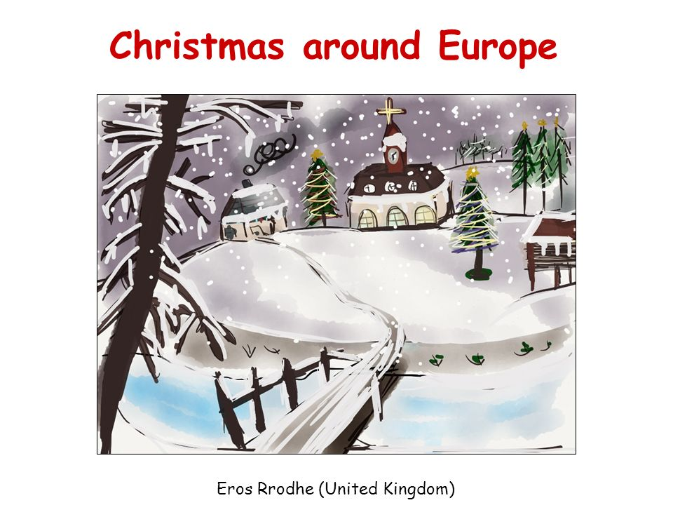 Christmas around Europe Eros Rrodhe (United Kingdom)