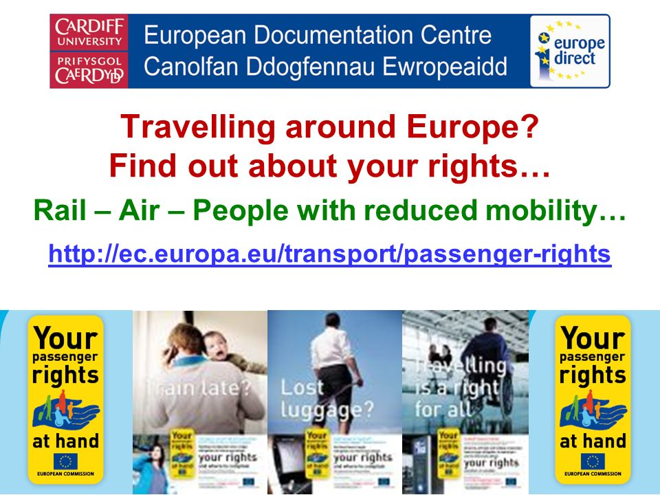 Travelling around Europe? Find out about your rights… Rail – Air – People with reduced mobility… http://ec.europa.eu/transport/passenger-rights