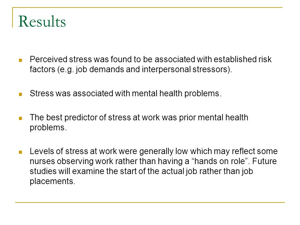 Results Perceived stress was found to be associated with established risk factors (e.g.